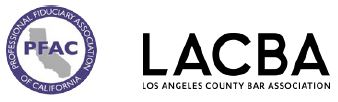 Professional Fiduciary Association of California & Los Angeles County Bar Association